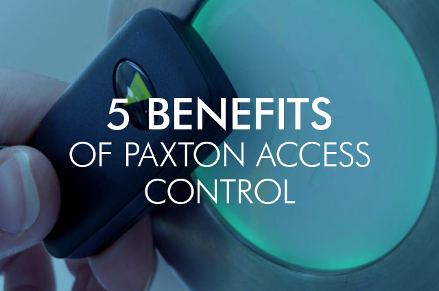 5 reasons you need Paxton Access Control