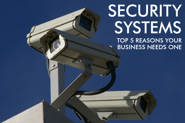 Why businesses need commercial security systems